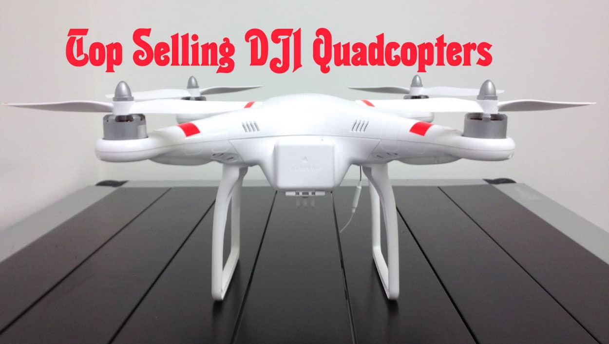 Top-Selling-DJI-Quadcopters